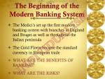 the beginning of the modern banking system