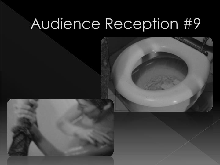Audience Reception #9