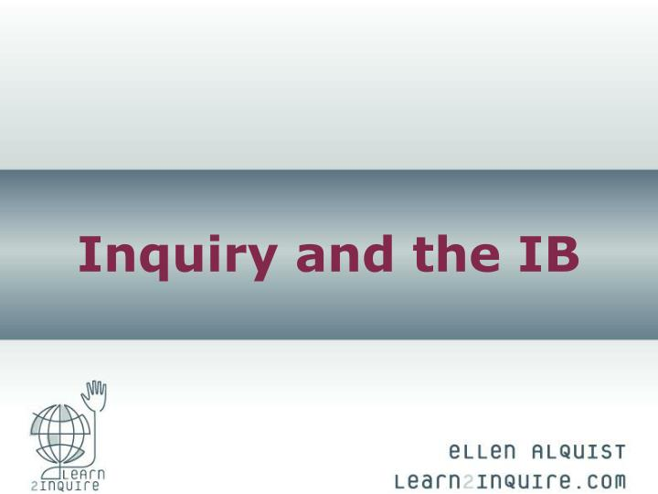 inquiry and the ib n.
