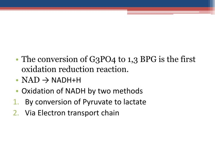 The conversion of G3PO4 to 1,3 BPG is the first oxidation reduction reaction.