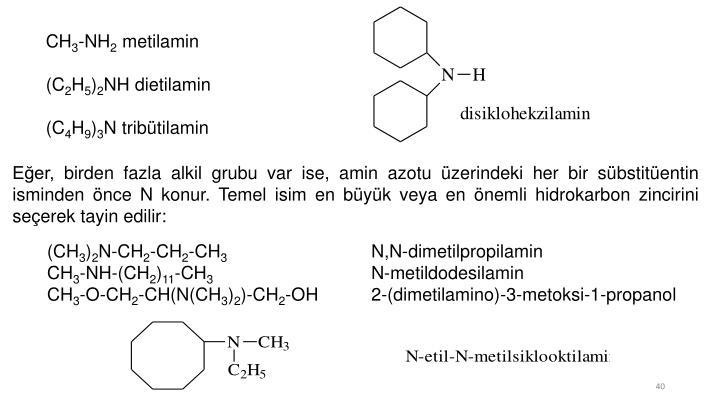 Eğer, birden fazla alkil grubu var ise, amin azotu üzerindeki her bir