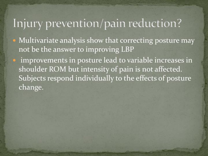 Injury prevention/pain reduction?