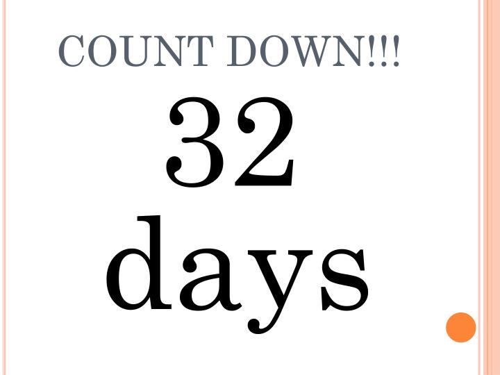 COUNT DOWN!!!