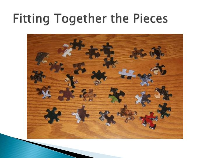 Fitting Together the Pieces