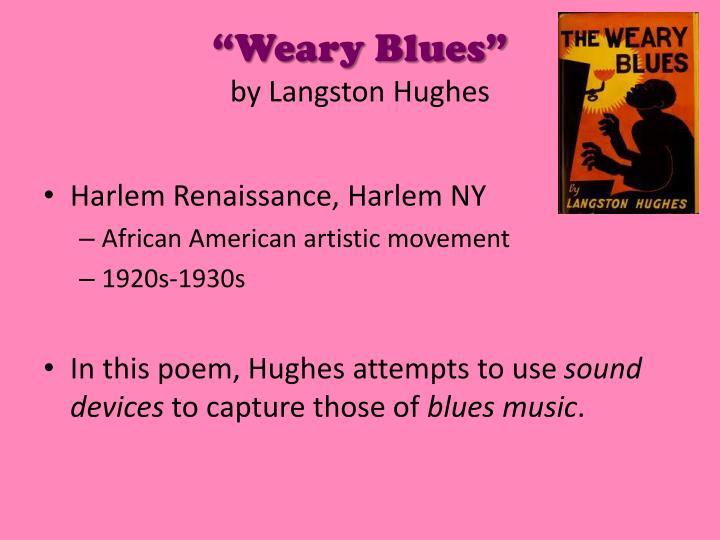 """""""Weary Blues"""""""