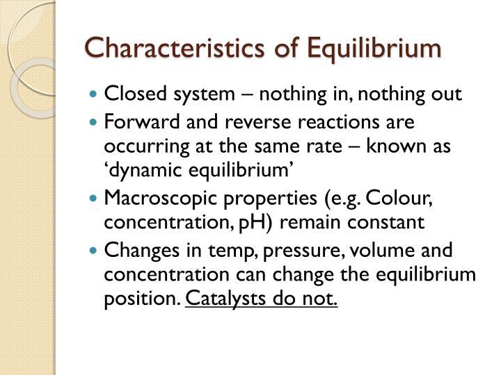 Characteristics of equilibrium