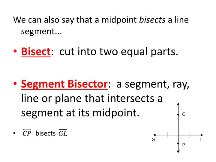 We can also say that a midpoint