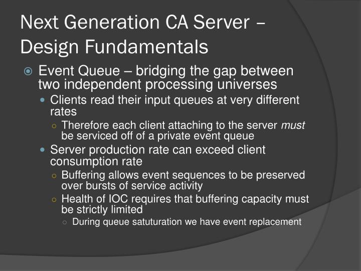 Next Generation CA Server – Design Fundamentals