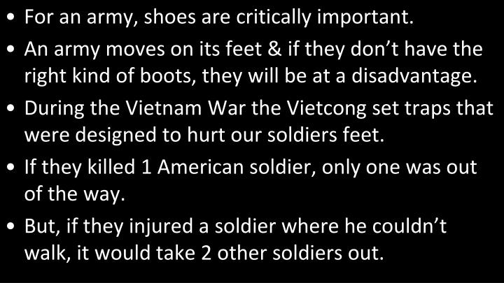 For an army,