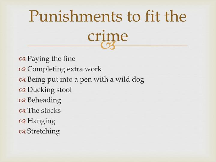Punishments to fit the crime