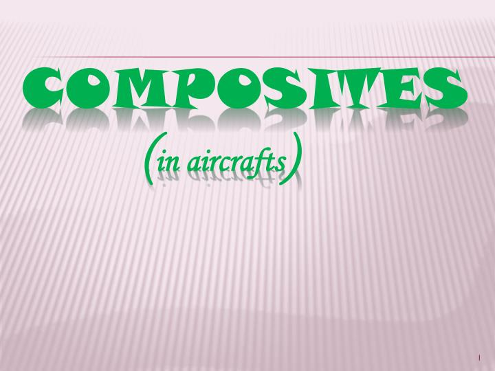Composites in aircrafts