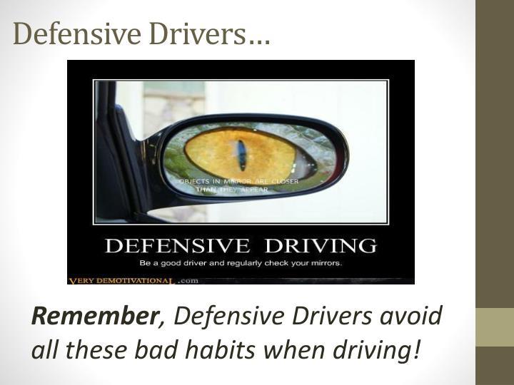 Defensive Drivers…