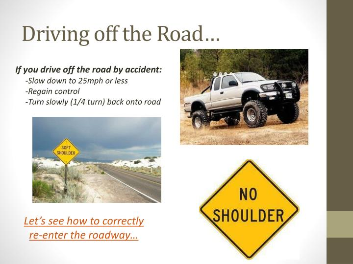 Driving off the Road…