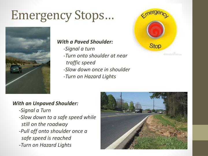 Emergency Stops…