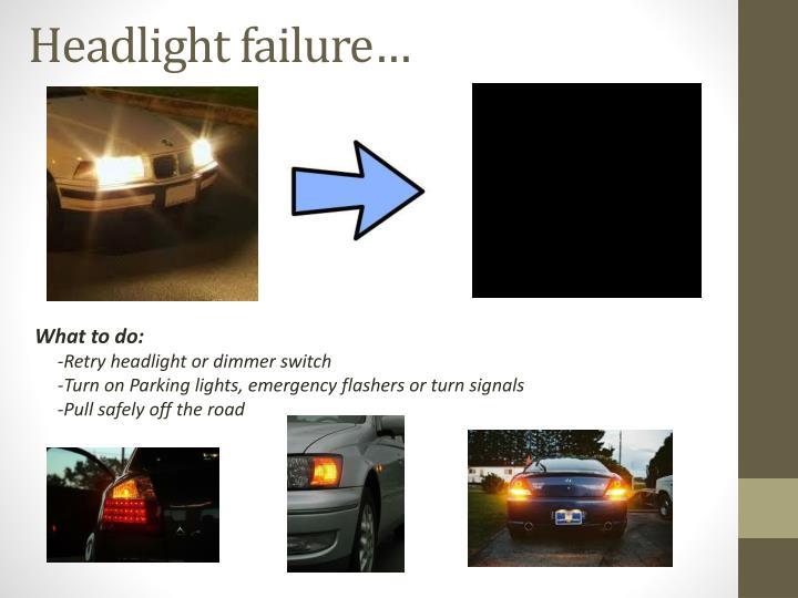 Headlight failure…