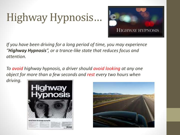 Highway Hypnosis…