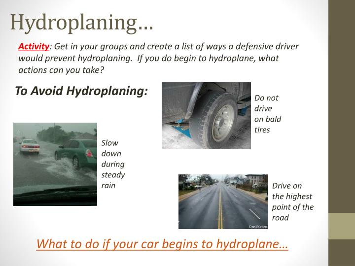 Hydroplaning…