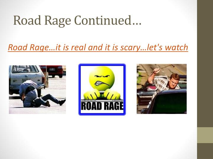 Road Rage Continued…