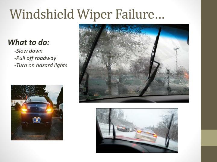 Windshield Wiper Failure…