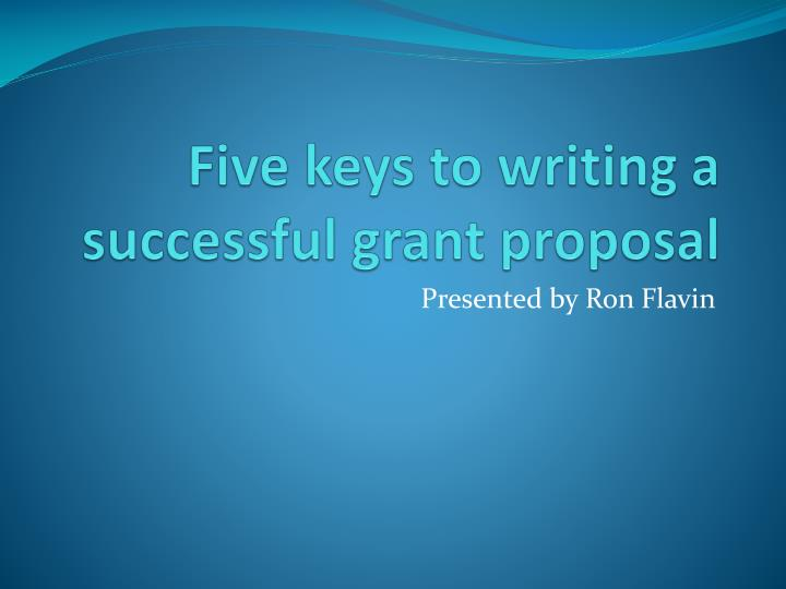 writing a successful grant proposal Learn how to write a grant proposal explore the process of finding, applying for, and being successful in seeking grant money for educational causes.