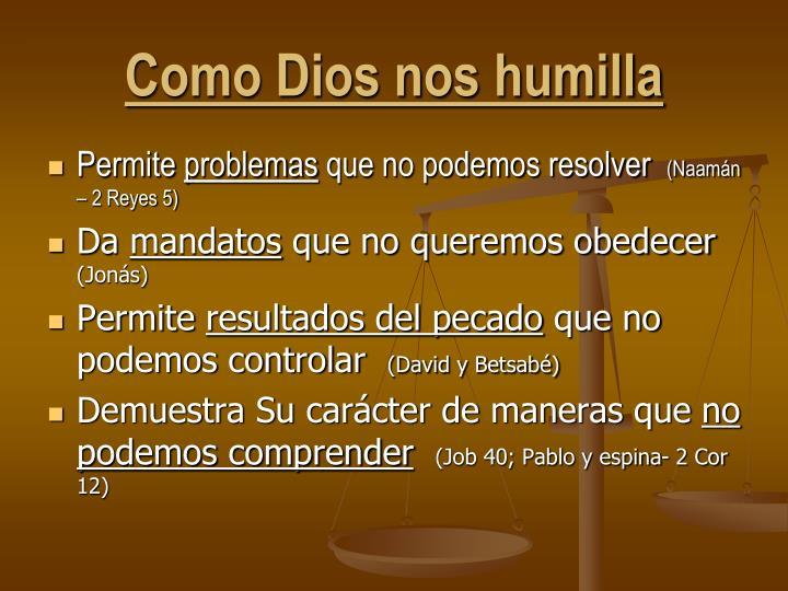 Como Dios nos humilla