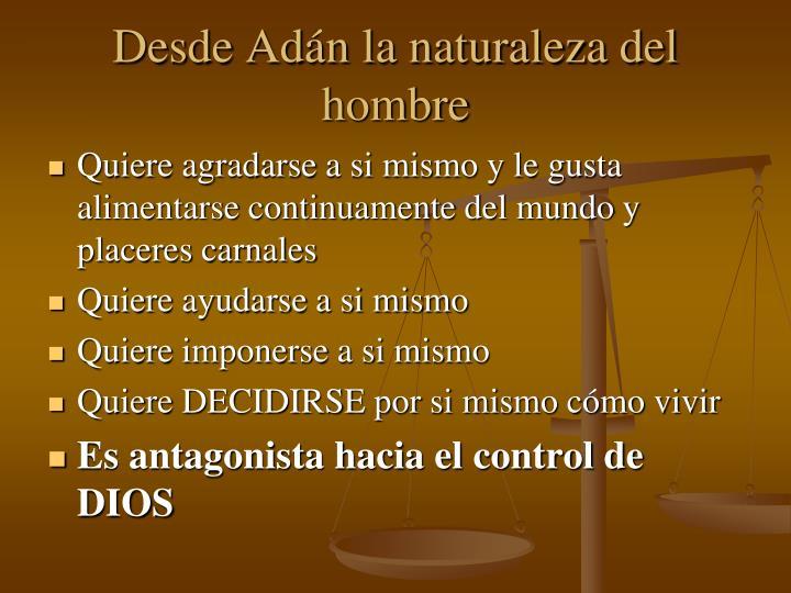 Desde Adán la naturaleza del hombre