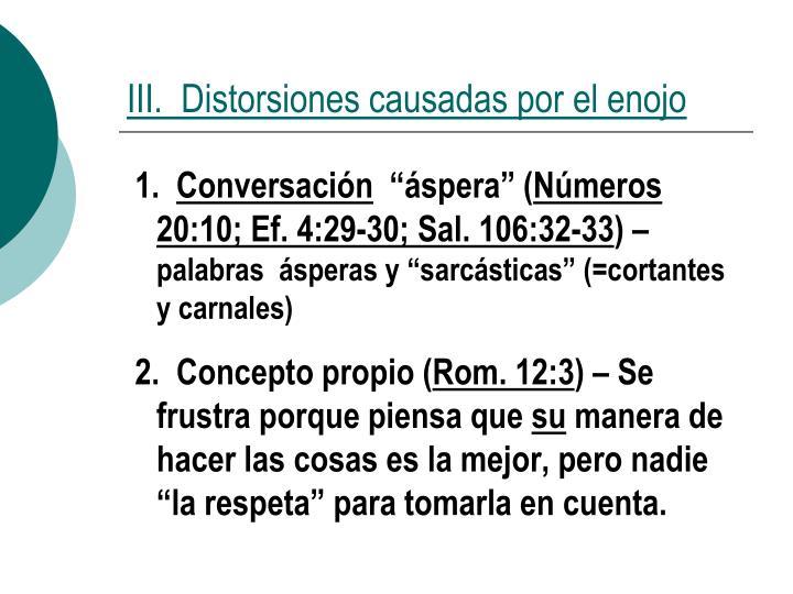 III.  Distorsiones causadas por el enojo