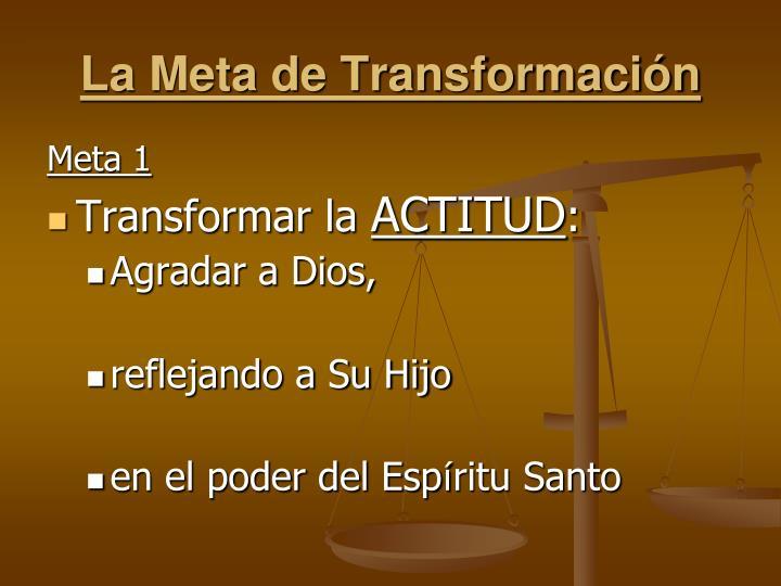 La Meta de Transformación