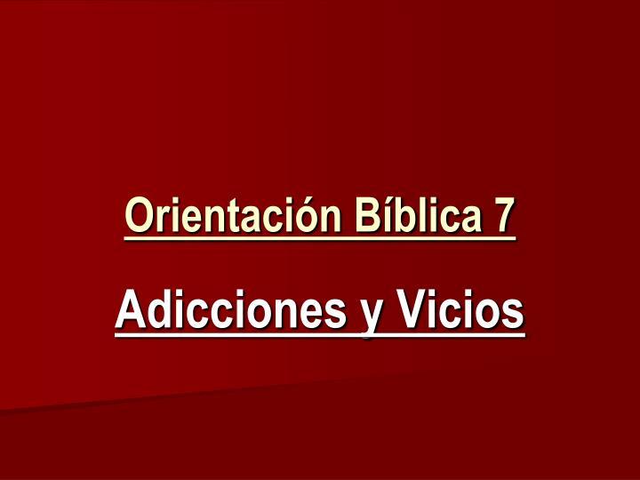 Orientación Bíblica 7