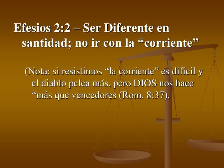 """Efesios 2:2 – Ser Diferente en santidad; no ir con la """"corriente"""""""