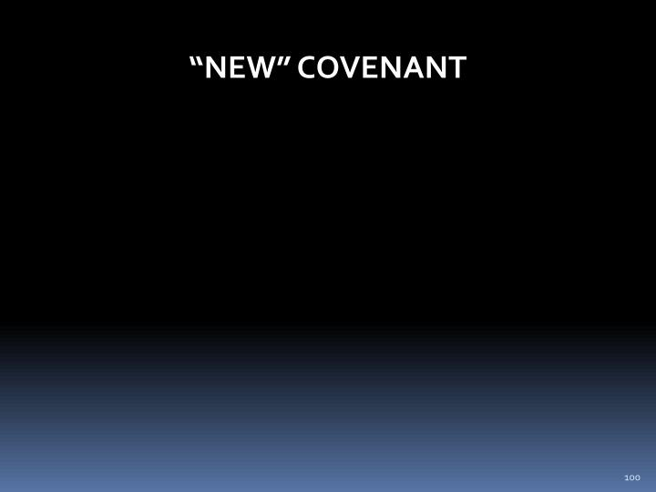 """NEW"" COVENANT"