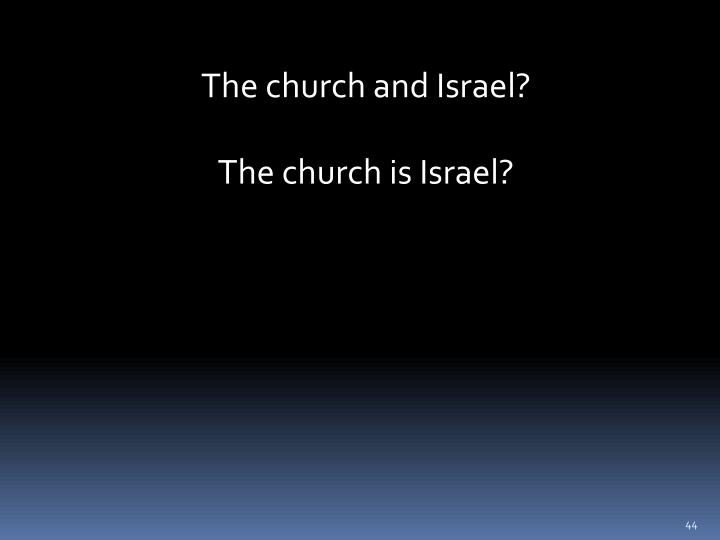 The church and Israel?