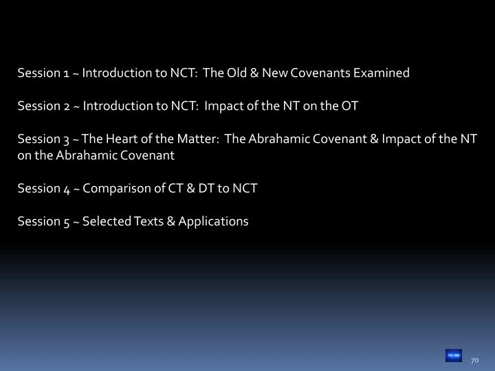Session 1 ~ Introduction to NCT:  The Old & New Covenants Examined