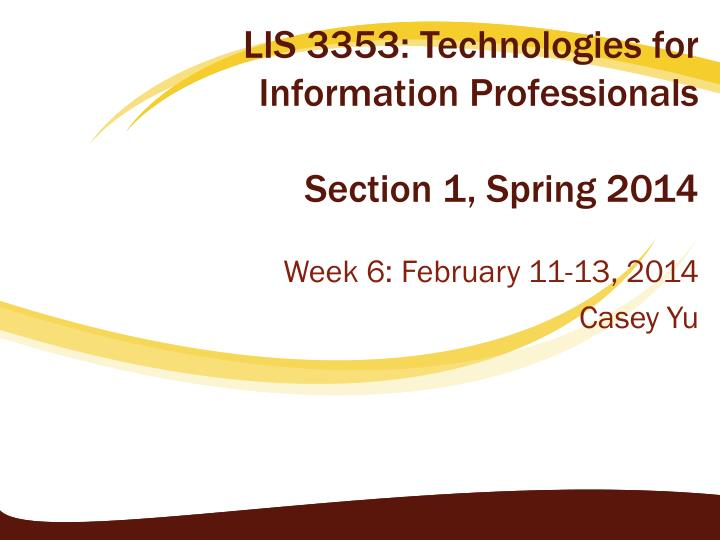 lis 3353 technologies for information professionals section 1 spring 2014