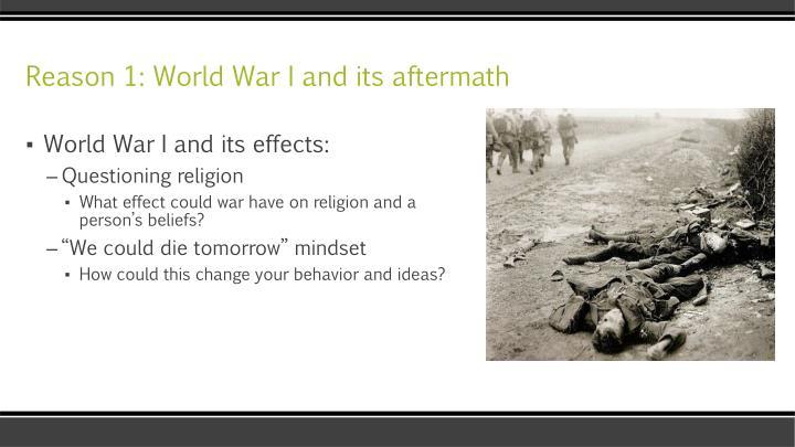 Reason 1: World War I and its aftermath