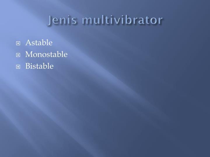 Jenis multivibrator