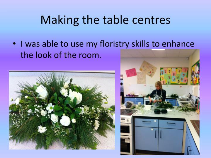 Making the table centres
