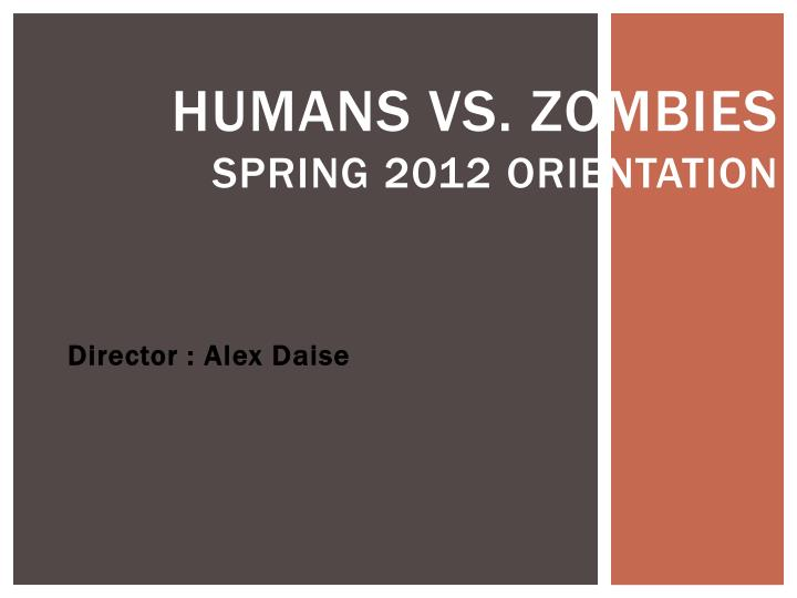 humans vs zombies spring 2012 orientation n.