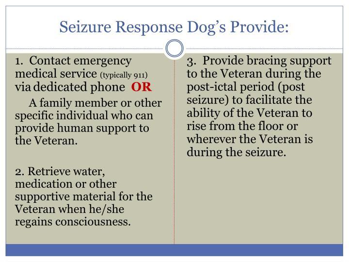 Seizure Response Dog's Provide: