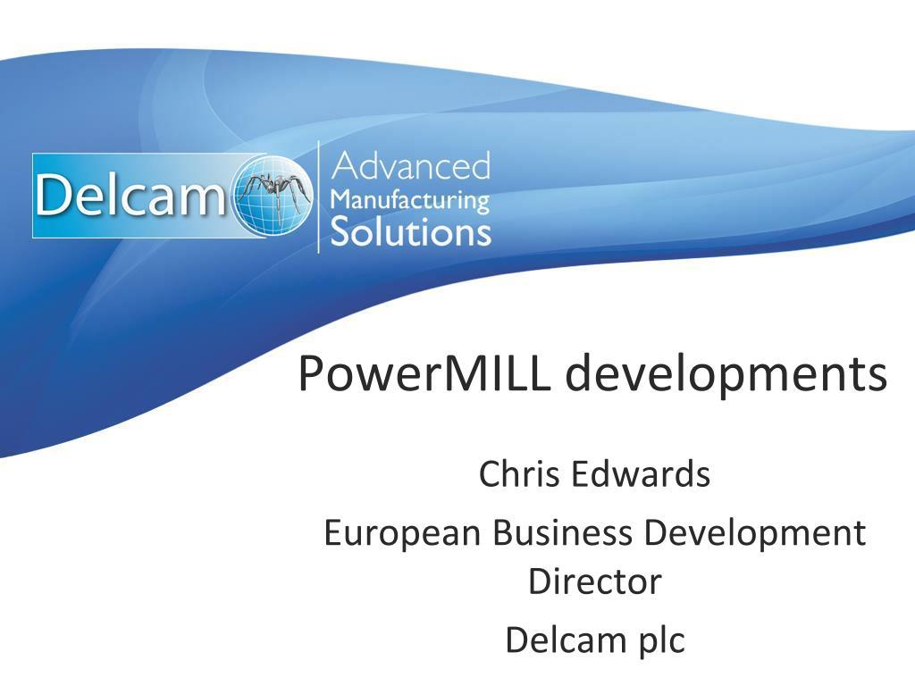 PPT - PowerMILL developments PowerPoint Presentation - ID
