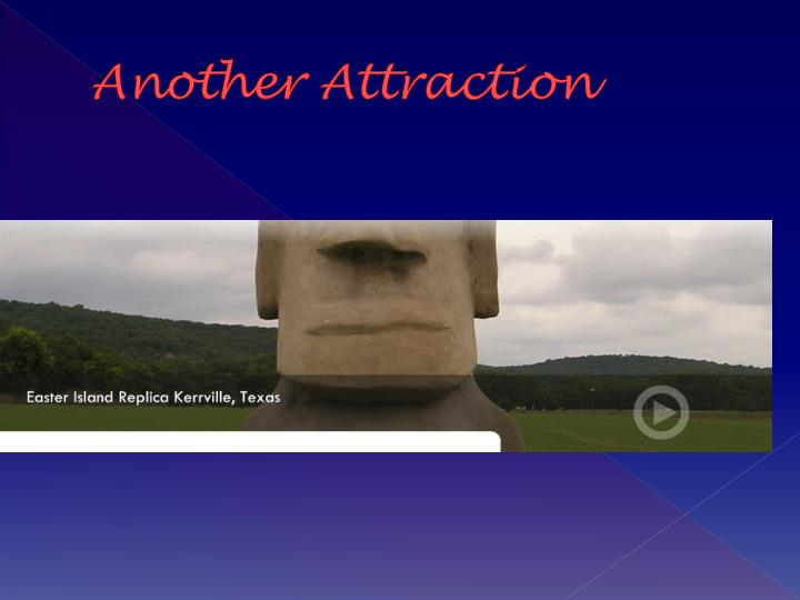 Another Attraction