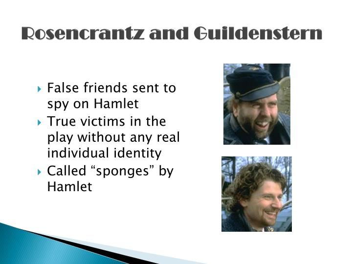 hamlet and rosencrantz and guildenstern essay An introduction to the duo of rosencrantz and guildenstern in shakespeare's hamlet what is their purpose are they comic or menacing.