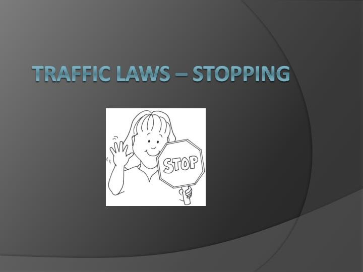 Traffic laws stopping