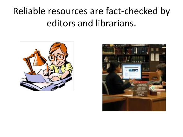 Reliable resources are fact-checked by editors and librarians.