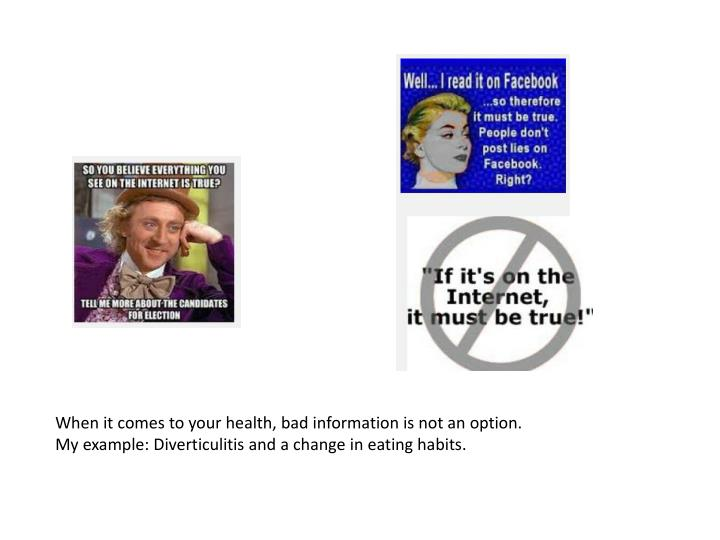 When it comes to your health, bad information is not an option.