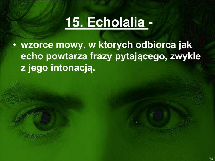 15. Echolalia