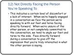 12 not directly facing the person you re speaking to