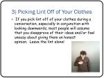 3 picking lint off of your clothes