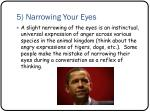 5 narrowing your eyes
