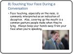 8 touching your face during a conversation